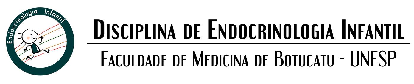 Disciplina de Endocrinologia Infantil – Faculdade de Medicina de Botucatu